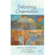 Debating Orientalism by Elmarsafy, Ziad; Bernard, Anna; Attwell, David, 9780230303522