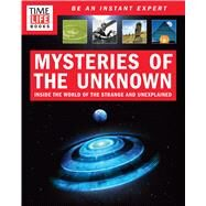 Time-Life Mysteries of the Unknown: A Field Guide to Unexplained Phenomena by Time-Life Books, 9781618933522