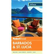 Fodor's In Focus Barbados & St. Lucia by FODOR'S TRAVEL GUIDES, 9780804143523