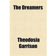 The Dreamers by Garrison, Theodosia, 9781153753524