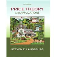 Price Theory and Applications by Landsburg, Steven, 9781285423524