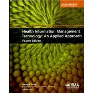 Health Information Management Technology: An Applied Approach by Nanette B. Sayles, EdD, RHIA, CHPS, CCS, CPHIMS, FAHIMA Editor, 9781584263524