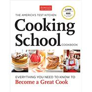 The America's Test Kitchen Cooking School Cookbook by AMERICA'S TEST KITCHEN, 9781936493524
