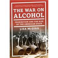 The War on Alcohol by McGirr, Lisa, 9780393353525