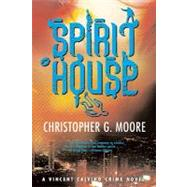 Spirit House A Vincent Calvino Crime Novel by Moore, Christopher G., 9780802143525
