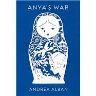 Anya's War by Alban, Andrea, 9781250073525