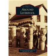 Around Liverpool by Gutierrez, Dorianne Elitharp; Mills, Joyce M., 9781467123525