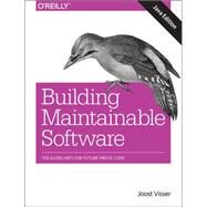 Building Maintainable Software, Java Edition by Visser, Joost; Rigal, Sylvan; Van Der Leek, Rob; Van Eck, Pascal; Wijnholds, Gijs, 9781491953525