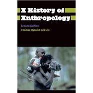 A History of Anthropology by Eriksen, Thomas Hylland; Nielsen, Finn Sivert, 9780745333526