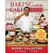Baking with the Cake Boss : 100 of Buddy's Best Recipes and Decorating Secrets by Valastro, Buddy, 9781439183526