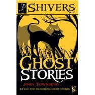 Ghost Stories 10 Bad and Dangerous Ghost Stories by Townsend, John, 9781912233526