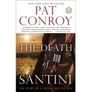 The Death of Santini by Conroy, Pat, 9780385343527