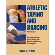 Athletic Taping And Bracing by Perrin, David H., Ph.D., 9781450413527