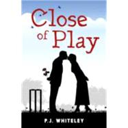 Close of Play by Whiteley, P. J., 9781909273528