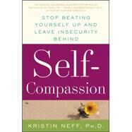 Self-compassion: The Proven Power of Being Kind to Yourself by Neff, Kristin, Ph.D., 9780061733529