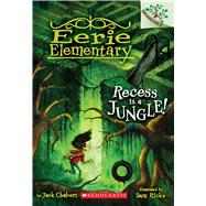 Recess Is a Jungle!: A Branches Book (Eerie Elementary #3) A Branches Book by Chabert, Jack; Ricks, Sam, 9780545873529