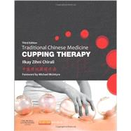 Traditional Chinese Medicine Cupping Therapy by Chirali, Ilkay Zihni, 9780702043529