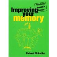 Improving Your Memory: The Lazy Person's Guide by McCandler, Richard, 9780717133529