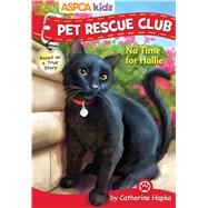 ASPCA Pet Rescue Club: No Time for Hallie by Hapka, Catherine; Regan, Dana, 9780794433529