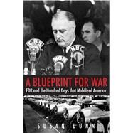 A Blueprint for War by Dunn, Susan, 9780300203530