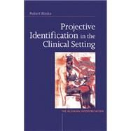Projective Identification in the Clinical Setting: A Kleinian Interpretation by Waska,Robert, 9780415763530