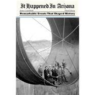 It Happened in Arizona by Crutchfield, James, 9781493023530