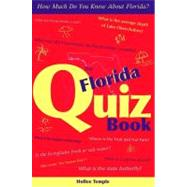 The Florida Quiz Book: How Much Do You Know About Florida? by Temple, Hollee, 9781561643530