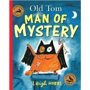 Old Tom Man of Mystery by Hobbs, Leigh, 9781877003530