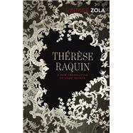 Thérèse Raquin by Zola, Emile; Thorpe, Adam, 9780099573531