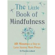 Little Book of Mindfulness by Collard, Patricia, 9781856753531