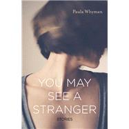 You May See a Stranger by Whyman, Paula, 9780810133532