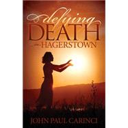 Defying Death in Hagerstown by Carinci, John Paul, 9781630473532