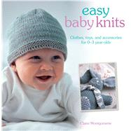 Easy Baby Knits by Montgomerie, Claire, 9781782493532