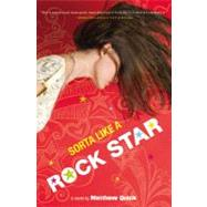 Sorta Like a Rock Star by Quick, Matthew, 9780316043533