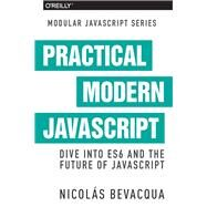 Practical Modern Javascript by Bevacqua, Nicolas, 9781491943533
