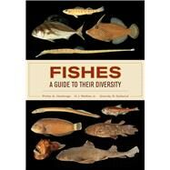 Fishes: A Guide to Their Diversity by Hastings, Philip A.; Walker, H. J.; Galland, Grantly R., 9780520283534