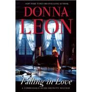 Falling in Love A Commissario Guido Brunetti Mystery by Leon, Donna, 9780802123534