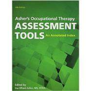 OT Assessment Tools An annotated Index by Asher, Ina Elfant, 9781569003534