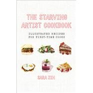 The Starving Artist Cookbook by Zin, Sara, 9781581573534