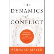 The Dynamics of Conflict A Guide to Engagement and Intervention by Mayer, Bernard, 9780470613535