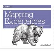 Mapping Experiences by Kalbach, Jim, 9781491923535