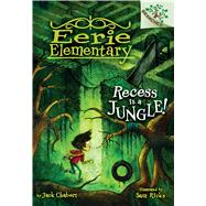 Recess Is a Jungle!: A Branches Book (Eerie Elementary #3) A Branches Book by Chabert, Jack; Ricks, Sam, 9780545873536