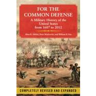 For the Common Defense : A Military History of the United States from 1607 To 2012 by Millett, Allan R.; Maslowski, Peter, 9781451623536