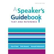 A Speaker's Guidebook Text and Reference by O'Hair, Dan; Stewart, Rob; Rubenstein, Hannah, 9781457663536