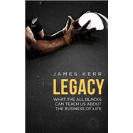 Legacy by Kerr, James, 9781472103536
