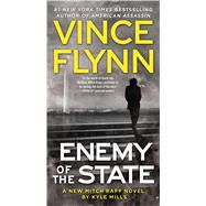 Enemy of the State by Flynn, Vince; Mills, Kyle, 9781476783536