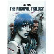 The Nikopol Trilogy by Bilal, Enki; Gauvin, Edward; Kaye, Lizzie, 9781782763536