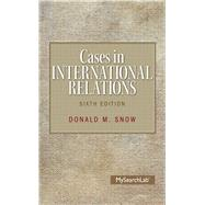 Cases in International Relations by Snow, Donald M, 9780205983537