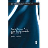 Russian Foreign Policy under Dmitry Medvedev, 2008-2012 by Pacer; Valerie, 9781138943537