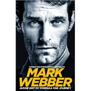 Aussie Grit by Webber, Mark, 9781509813537